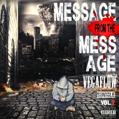 Message from the Mess Age - VEGAFLOW