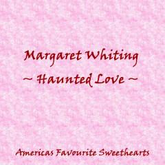 Haunting Love - Margaret Whiting