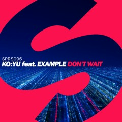 Don't Wait (feat. Example) - KO:YU, Example