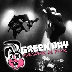 Awesome as Fuck (Deluxe) - Green Day