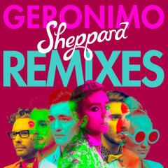 Geronimo (Remixes) - Sheppard