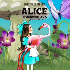 Alice in Wonderland - Fairy Tales for Kids, Kids, Fairy Tales