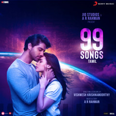 99 Songs (Tamil) (Original Motion Picture Soundtrack) - A.R. Rahman