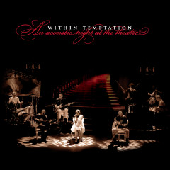 An Acoustic Night At The Theatre - Within Temptation