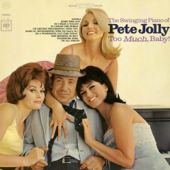 Too Much, Baby! - Pete Jolly