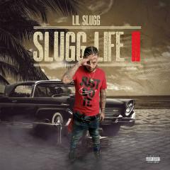 Slugg Life ll - Lil Slugg