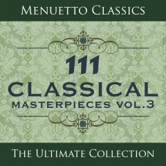 111 Classical Masterpieces, Vol. 3 - Various Artists