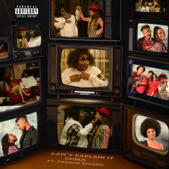 Can't Explain It (feat. Charlie Wilson) - Chika, Charlie Wilson
