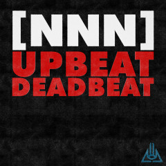 Upbeat Deadbeat - Never Not Nothing