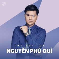 Những Bài Hát Hay Nhất Của Nguyễn Phú Quí - Nguyễn Phú Quí