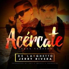 Acércate (feat. Jerry Rivera ) [Salsa Version] - De La Ghetto, Jerry Rivera