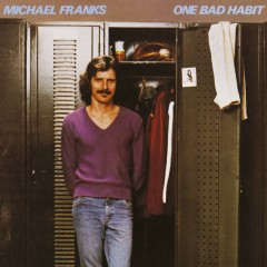 One Bad Habit - Michael Franks
