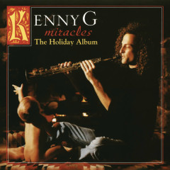 Miracles - The Holiday Album (Deluxe Version) - Kenny G
