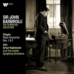 Chopin: Piano Concertos Nos. 1 & 2 - Artur Rubinstein, London Symphony Orchestra, Sir John Barbirolli
