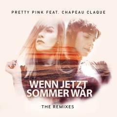 Wenn jetzt Sommer wär (feat. Chapeau Claque) [The Remixes] - Pretty Pink, Chapeau Claque