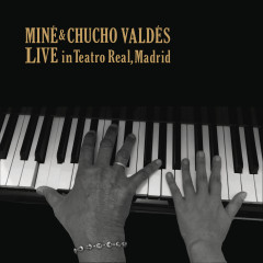 Mine & Chucho Valdés. Live in Teatro Real, Madrid