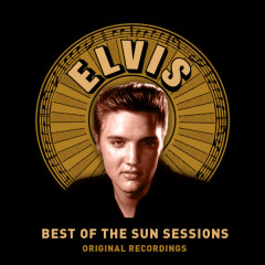 Best Of The Sun Sessions (Remastered) - Elvis Presley