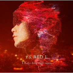 P.S. Red I - TK from Ling tosite sigure