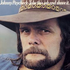 Take This Job And Shove It - Johnny Paycheck