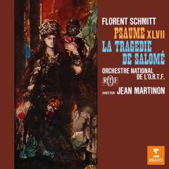 Schmitt: Psaume XLVII, Op. 38 & La tragédie de Salomé, Op. 50 - Jean Martinon