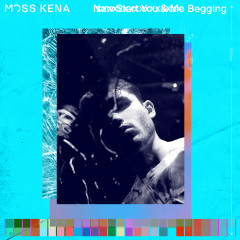 Begging - Moss Kena