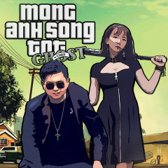 Mong Anh Sống Tốt (Single) - CM1X, Ghost