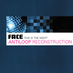 This Is The Night (Antiloop Reconstruction) - Face