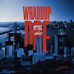 Whaddup Doe (feat. Mozzy) - Derez De'Shon, Mozzy
