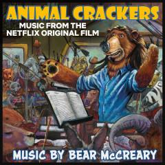 Animal Crackers (Music from the Netflix Original Film) - Bear McCreary