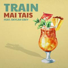 Mai Tais - Train, Skylar Grey