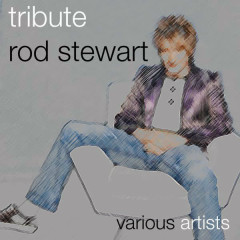 Hot Legs - A Tribute To Rod Stewart - Various Artists