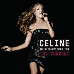 Taking Chances World Tour THE CONCERT - Céline Dion