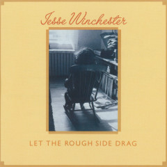 Let The Rough Side Drag - Jesse Winchester