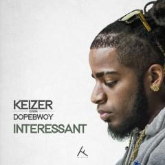 Interessant (feat. Dopebwoy) - Keizer, Dopebwoy