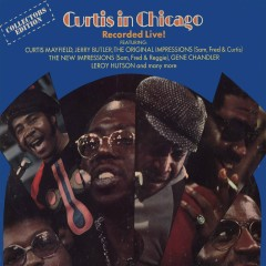 Curtis in Chicago - Recorded Live! - Curtis Mayfield