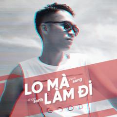 Lo Mà Làm Đi (Single)