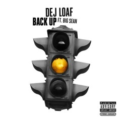 Back Up - DeJ Loaf,Big Sean