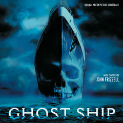 Ghost Ship (Original Motion Picture Soundtrack) - John Frizzell