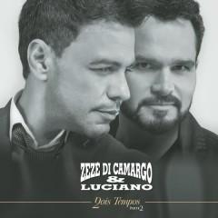 Dois Tempos, Pt. 2 - Zezé Di Camargo & Luciano