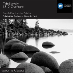 Ravel:Bolero/Tchaikovsky:1812 Overture/Liszt:Les Preludes - Riccardo Muti, Philadelphia Orchestra