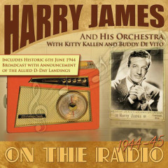On The Radio, 1944-45 - Harry James