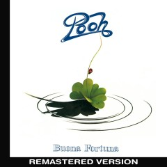 Buona fortuna (Remastered Version) - Pooh
