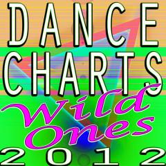 Dance Charts 2012 - Wild Ones - Various Artists