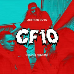 CF10 (Dellux Remixes) - EP - Astroid Boys