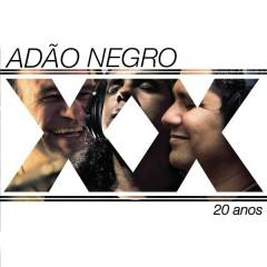 Adão Negro 20 Anos