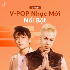 V-Pop Nhạc Mới Nổi Bật - Various Artists