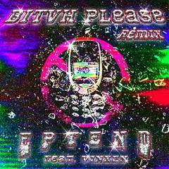 Bitvh Please Remix (Single) - EPTEND