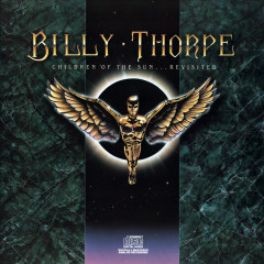 Children Of The Sun...Revisited - Billy Thorpe