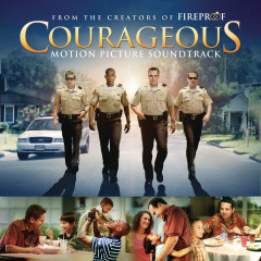 Courageous Original Motion Picture Soundtrack - Original Motion Picture Soundtrack