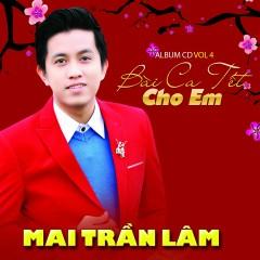 Bài Ca Tết Cho Em - Mai Trần Lâm